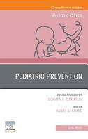 Pediatric Prevention  An Issue of Pediatric Clinics of North America  E Book PDF