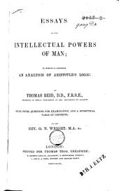 Essays on the Intellectual Powers of Man: To which is Annexed an Analysis of Aristotle's Logic