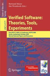 Verified Software: Theories, Tools, Experiments: First IFIP TC 2/WG 2.3 Conference, VSTTE 2005, Zurich, Switzerland, October 10-13, 2005, Revised Selected Papers and Discussions