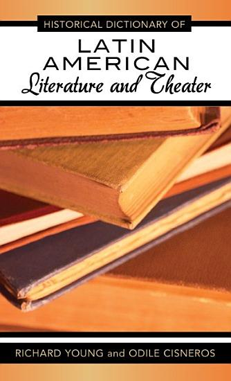 Historical Dictionary of Latin American Literature and Theater PDF