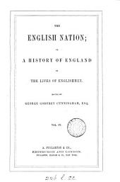 The English Nation; Or, A History of England in the Lives of Englishmen: Volume 4