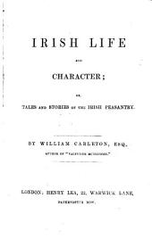 Irish Life and Character; or, Tales and stories of the Irish peasantry
