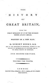 The History of Great Britain, from the First Invasion of it by the Romans Under Julius Cæsar: Written on a New Plan, Volume 10