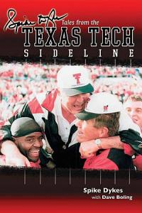 Spike Dykes s Tales from the Texas Tech Sideline PDF