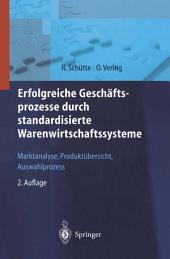 Erfolgreiche Geschäftsprozesse durch standardisierte Warenwirtschafts-systeme: Marktanalyse, Produktübersicht, Auswahlprozess, Ausgabe 2