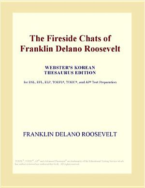 The Fireside Chats of Franklin Delano Roosevelt  Webster s Korean Thesaurus Edition  PDF