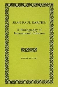 Jean Paul Sartre  A Bibliography of International Criticism PDF