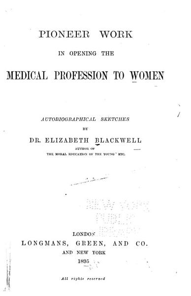 Download Pioneer Work in Opening the Medical Profession to Women Book