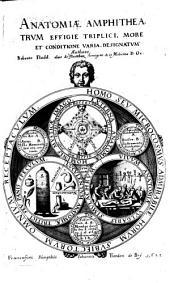 Anatomiae amphitheatrum effigie triplici, more et conditione varia, designatum: Volume 3