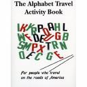 The Alphabet Travel Activity Book