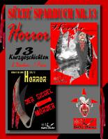 S  ltz  Sparbuch Nr 13   HORROR   13 Horror Kurzgeschichten  inkl  DER SICHELM  RDER   THE SICKLE KILLER PDF