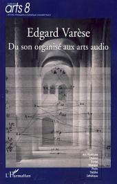 Edgard Varèse: Du son organisée aux arts audio