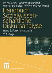 Handbuch Sozialwissenschaftliche Diskursanalyse: Band 2: Forschungspraxis, Ausgabe 2
