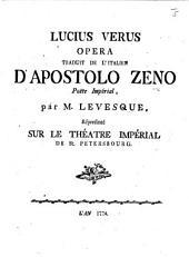 Lucius Verus: Opéra. Traduit ... par M. Levesque, etc