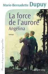 La Force de l'aurore -Angelina-