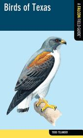 Birds of Texas: A Falcon Field Guide