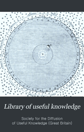 Library of Useful Knowledge: Natural Philosophy...