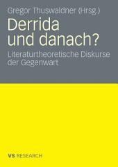 Derrida und danach?: Literaturtheoretische Diskurse der Gegenwart