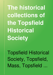 The Historical Collections of the Topsfield Historical Society: Volume 15