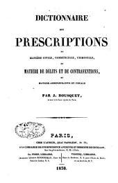 Dictionnaire des prescriptions en matière civile, commerciale, criminelle ou de délits et de contraventions en matière administrative et fiscale