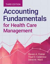 Accounting Fundamentals for Health Care Management: Edition 3