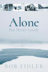 Alone But Never Lonely