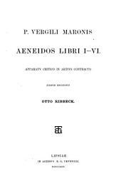 P. Vergili Maronis opera: Aeneidos libri I-VI