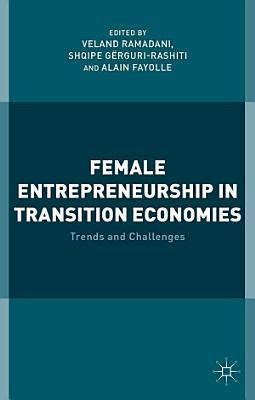 Female Entrepreneurship in Transition Economies PDF