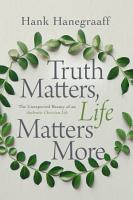 Truth Matters  Life Matters More PDF