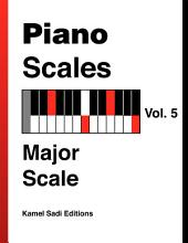Piano Scales Vol. 5: Major Scale