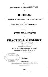 A geological classification of rocks: with descriptive synopses ... comprising the elements of practical geology
