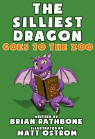 The Silliest Dragon Goes to the Zoo PDF