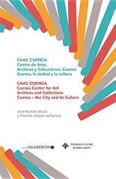 CAAC CUENCA. Colecciones y Archivos de Arte Contemporáneo