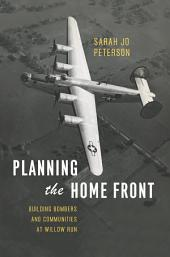 Planning the Home Front: Building Bombers and Communities at Willow Run