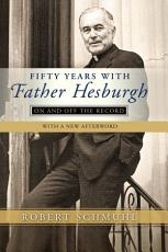 Fifty Years with Father Hesburgh PDF