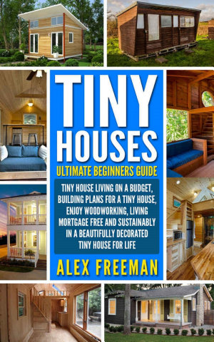 Tiny Houses Beginners Guide