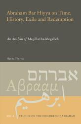 Abraham Bar Hiyya on Time, History, Exile and Redemption