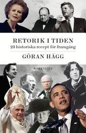 Retorik i tiden: 18 historiska recept för framgång