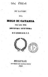 Su' lavori pel molo di Catania nell'anno 1842 seconda lettera di un catanese al sig. N. N. \Carlo Gemmellaro!