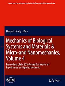 Mechanics of Biological Systems and Materials   Micro and Nanomechanics  Volume 4