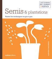 Semis & plantations: Toutes les techniques en pas à pas