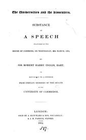 The Universities and the Dissenters: Substance of a Speech Delivered in the House of Commons, on Wednesday, 26th March, 1834, in Reference to a Petition from Certain Members of the Senate of the University of Cambridge