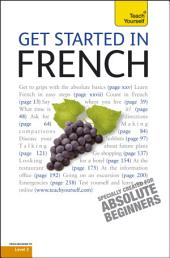 Get Started in Beginner's French: Teach Yourself