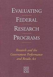 Evaluating Federal Research Programs: Research and the Government Performance and Results Act
