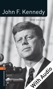 John F. Kennedy - With Audio Level 2 Factfiles Oxford Bookworms Library: Edition 3