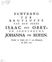 Echtzang ter bruylofte van Jsaac des Obry en Johanna van Royen, gevierd in Leyden den 6. van Bloeimaend 1732