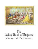 The Ladies  Book of Etiquette
