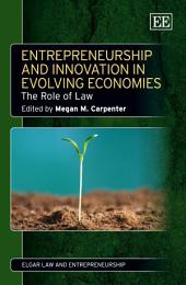 Entrepreneurship and Innovation in Evolving Economies: The Role of Law