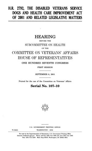 H R 2792  the Disabled Veterans Service Dogs and Health Care Improvement Act of 2001 and related legislative matters