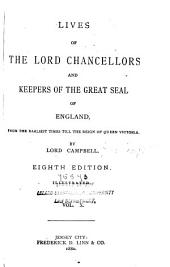 Lives of the Lord Chancellors and Keepers of the Great Seal of England: From the Earliest Times Till the Reign of Queen Victoria, Volume 10